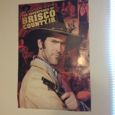 My Brisco County Jr. poster. I'm a total Bruce Campbell fangirl.